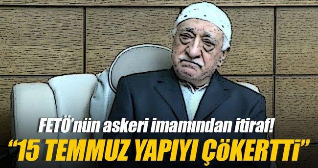 FETÖ'nün 'askeri imamı'ndan itiraf: 15 Temmuz yapıyı çökertti
