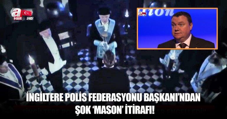 İngiltere polis federasyonu eski başkanından 'Mason' itirafı!