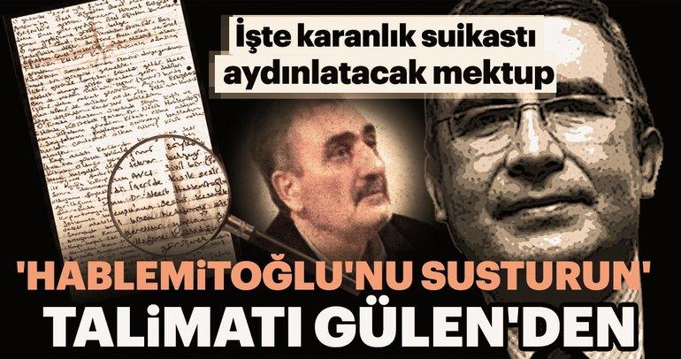 Hablemitoğlu'nun infaz emri Gülen'den