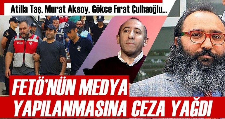 FETÖ'nün medya yapılanmasına yönelik davada Atilla Taş'a 3 yıl hapis!
