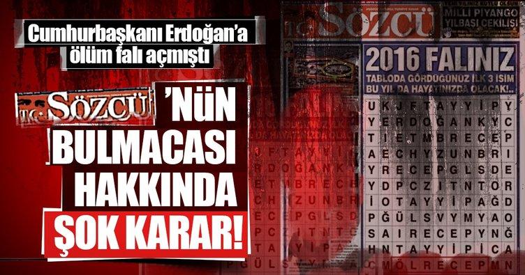 Sözcü'nün Erdoğan bulmacası hakkında flaş karar!