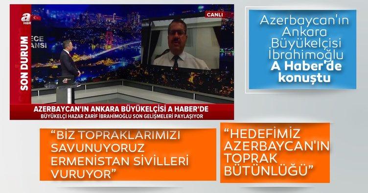 Azerbaycan'ın Ankara Büyükelçisi Hazar Zarif İbrahimoğlu A Haber'de konuştu! Hedefimiz toprak bütünlüğü