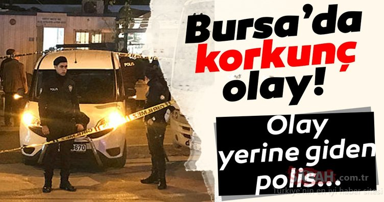 Son dakika haberi: Bursa'da korkunç olay! Olay yerine giden polisin…
