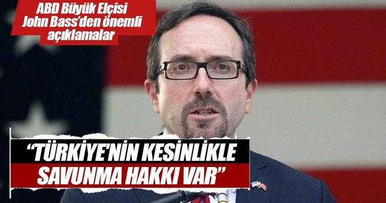 John Bass: Türkiye'nin kesinliklke savunma hakkı var