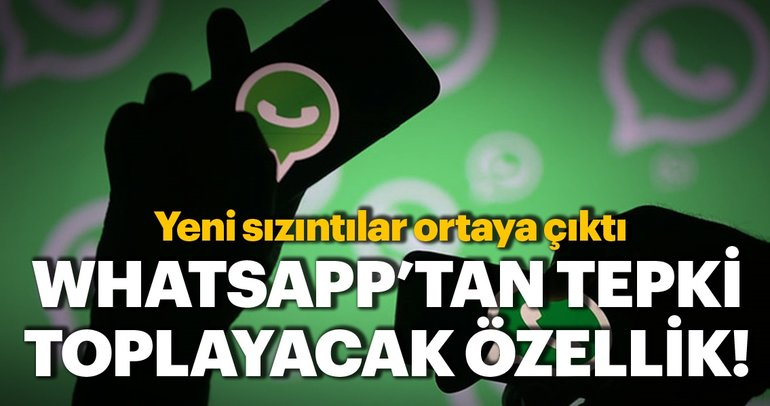 WhatsApp'tan tepki toplayacak özellik! Yeni sızıntılar ortaya çıktı