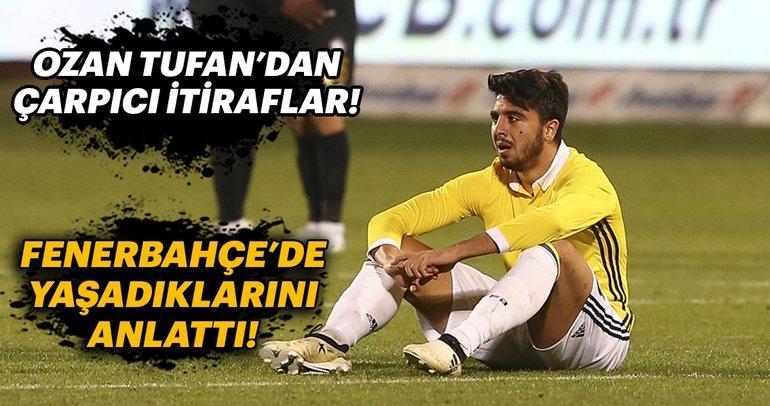 Ozan Tufan, Fenerbahçe yaşadıklarını anlattı