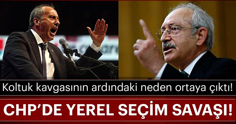CHP'de yerel seçim savaşı başladı!