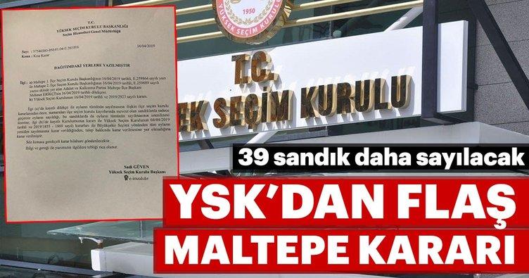 YSK'dan flaş karar... Maltepe'de 39 sandık daha sayılacak