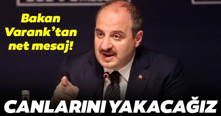 Sanayi ve Teknoloji Bakanı Mustafa Varank: Fırsatçıların canını yakacağız