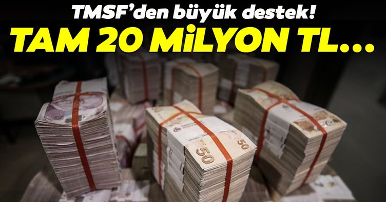 TMSF'den Milli Dayanışma Kampanyası'na 20 milyon liralık destek