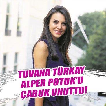 Tuvana Türkay, Alper Potuk'u çabuk unuttu!