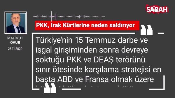 Mahmut Övür 'PKK, Irak Kürtlerine neden saldırıyor?'