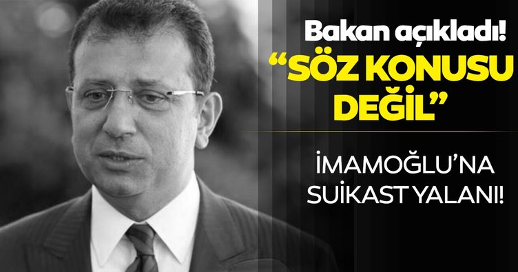 Son dakika: Bakan Soylu'dan Ekrem İmamoğlu'na suikast girişimi iddiasına açıklama