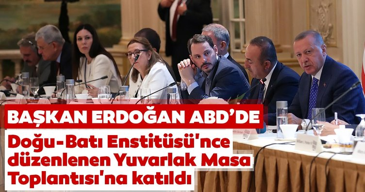 Başkan Erdoğan ABD'de Yuvarlak Masa Toplantısı'na katıldı