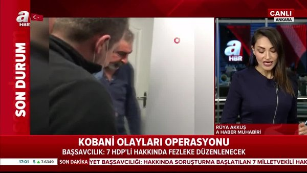Kobani olayları operasyonu! Başsavcılık: 7 HDP'li hakkında fezleke düzenlenecek   Video