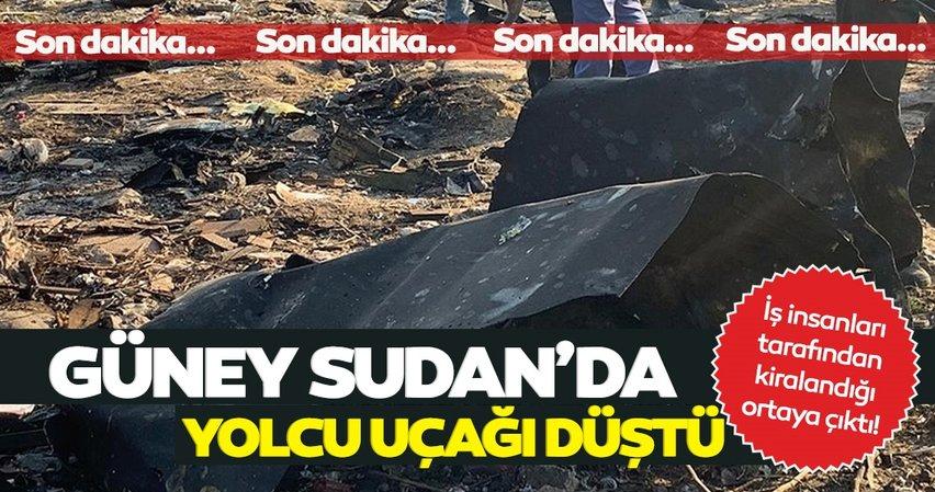Son dakika: Güney Sudan'da yolcu uçağı düştü