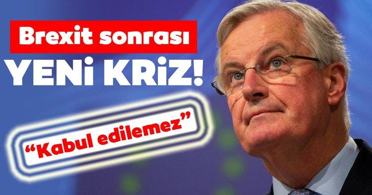 Brexit sonrası yeni kriz! Baş Müzakereci Barnier: Kabul edilemez!