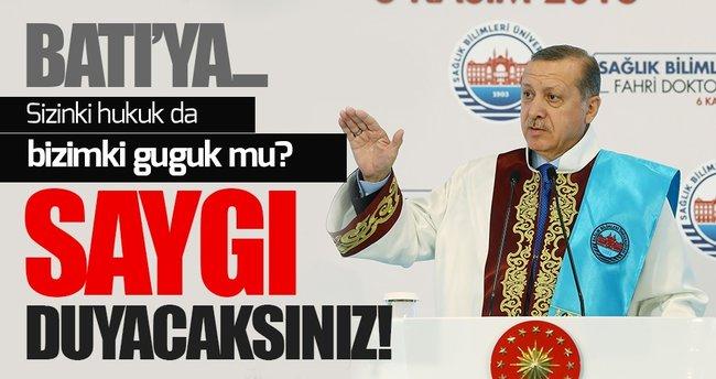 Erdoğan'dan batı ülkelerine: Sizinki hukuk da bizimki guguk mu?
