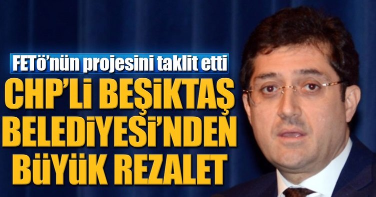 CHP'li Beşiktaş Belediyesi'nden rezalet