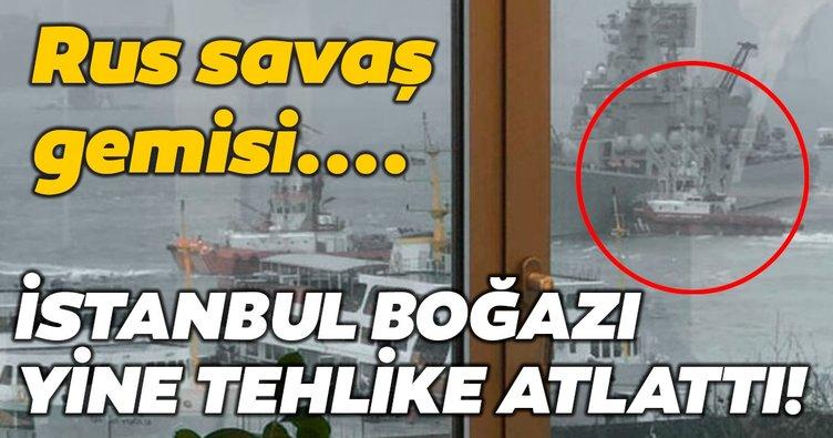 İstanbul Boğazı yine tehlike atlattı! Rus savaş gemisi...