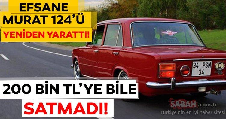 200 bin TL verdiler; baştan sonra yenilediği Murat 124'ü satmadı! Hem de...