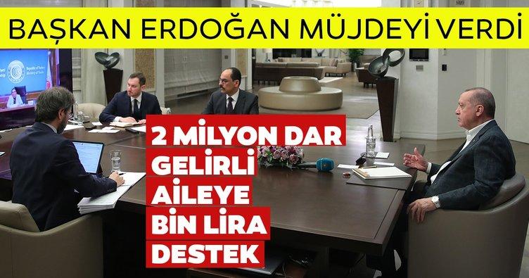 Son dakika: Başkan Erdoğan vatandaşa müjdeyi verdi! 2 milyon aileye 1000 lira nakit destek