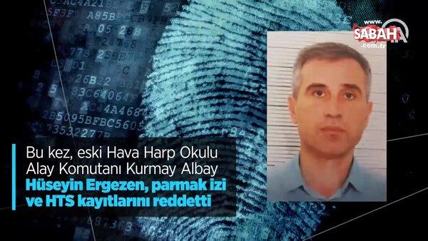 Darbeci alay komutanı parmak izini ve HTS kayıtlarını reddetti