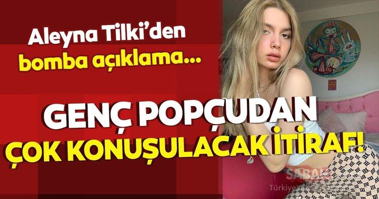 Aleyna Tilki'den bomba açıklama… Genç popçudan çok konuşulacak itiraf!