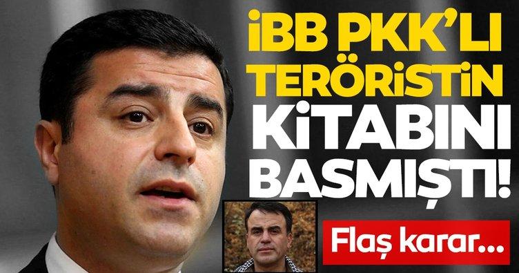 SON DAKİKA: İBB Selahattin Demirtaş'ın PKK'lı kardeşine kıyak yapmıştı! O kitapla ilgili flaş karar!