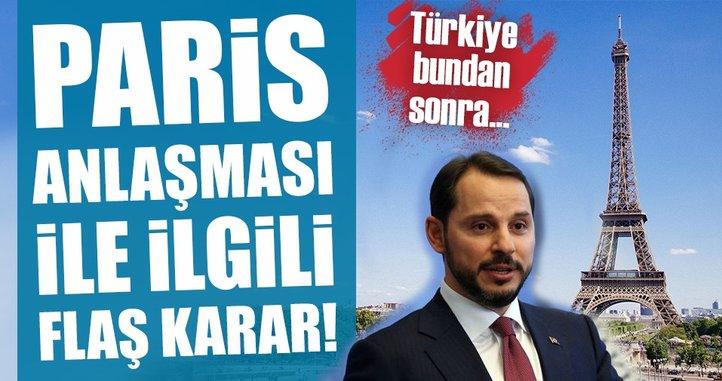 Bakan Albayrak'tan Paris İklim Anlaşması açıklaması!: Türkiye bu noktada muhatap değil