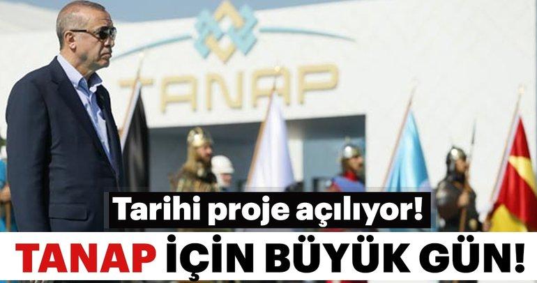 Tarihi TANAP projesi açıldı