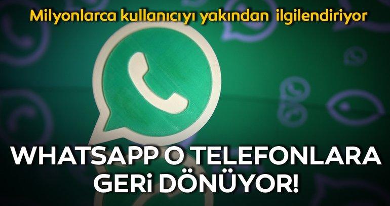 WhatsApp desteğini çektiği o telefonlara geri dönüyor! WhatsApp'tan sürpriz karar!
