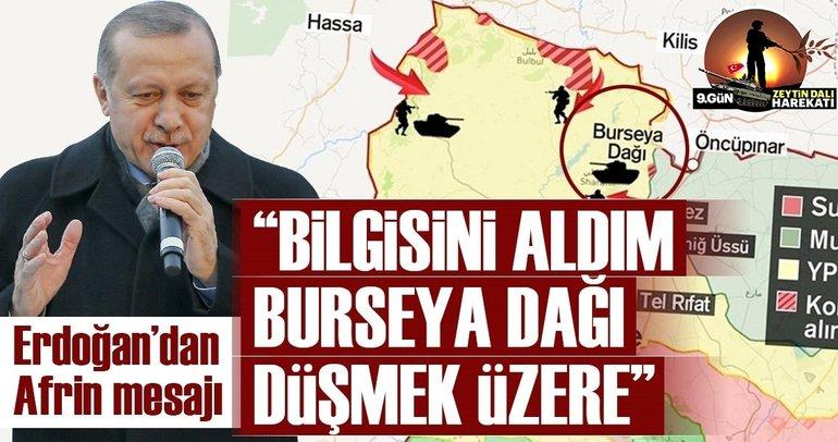 Erdoğan'dan Afrin mesajı: Burseya tepesini düşüreceğiz.