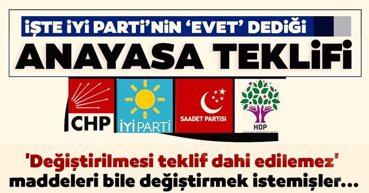 İşte İYİ Parti'nin 'Evet' dediği Anayasa teklifi! 'Değiştirilmesi teklif dahi edilemez' maddeleri bile değiştirmek istemişler...