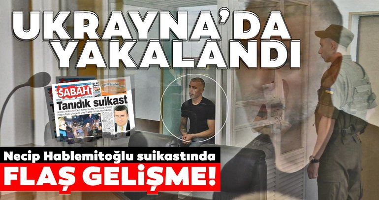 Son dakika: Necip Hablemitoğlu suikastında kilit şüpheli yakalandı