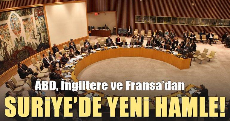 ABD, İngiltere ve Fransa'dan yeni Suriye hamlesi!