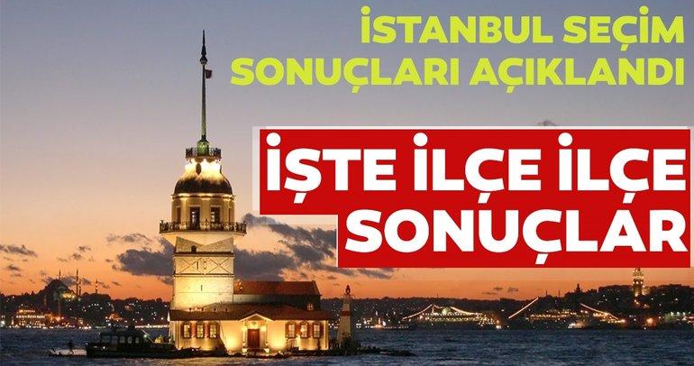 Son dakika: İstanbul seçim sonuçları açıklandı! İşte ilçe ilçe 23 Haziran İstanbul seçim sonuçları...