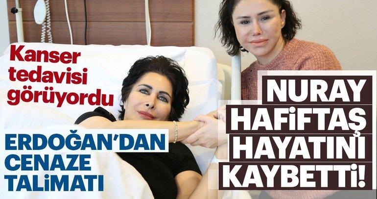 Kanser tedavisi gören Nuray Hafiftaş vefat etti! Nuray Hafiftaş kimdir? Nereli ve kaç yaşındadır?
