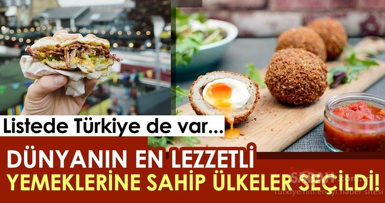Dünyanın en lezzetli yemeklerine sahip ülkeler seçildi! Listede bakın Türkiye kaçıncı sırada...