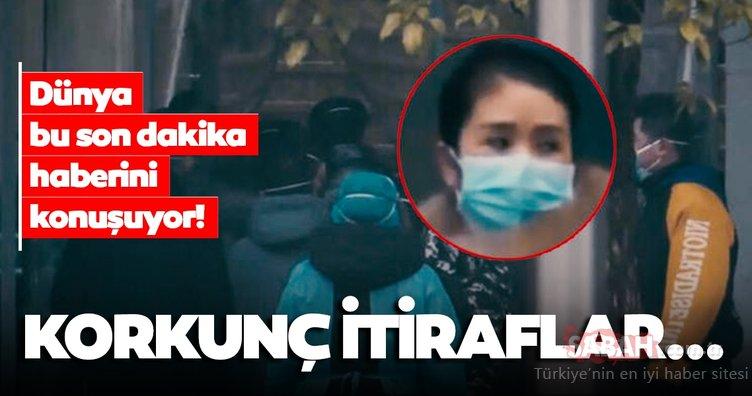 SON DAKİKA: Dünya Çin'den gelen bu haberi konuşuyor: Şoke eden itiraflar geldi