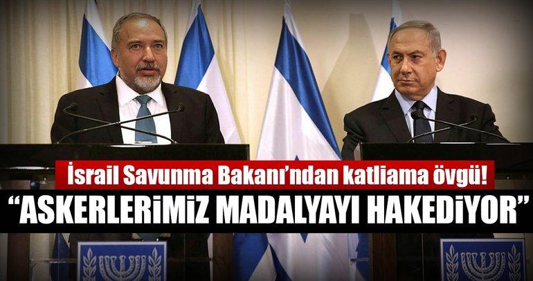 İsrail Savunma Bakanı Liberman'dan katliama övgü