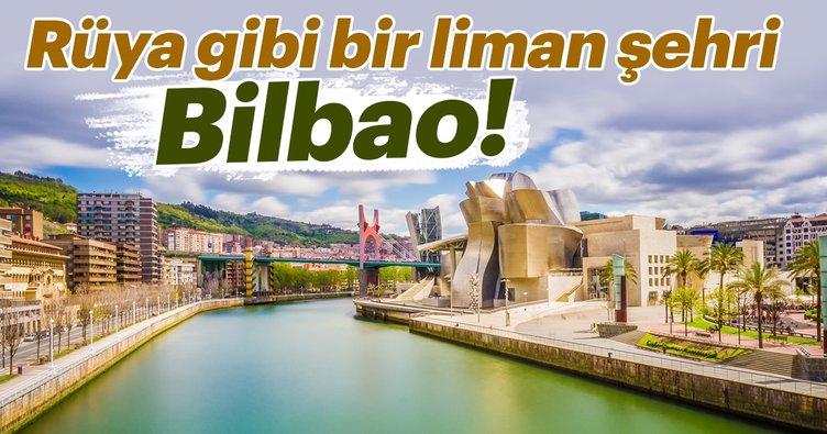 Rüya gibi bir liman şehri Bilbao!