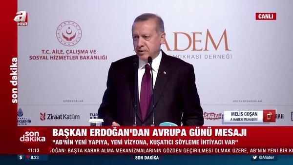 Son dakika! Başkan Erdoğan'dan Avrupa Birliği mesajı   Video