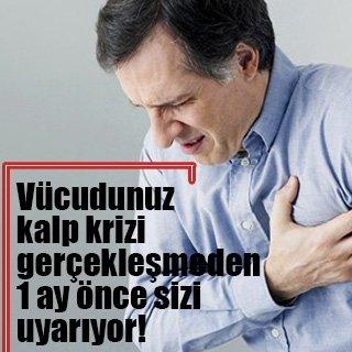 Vücudunuz kalp krizi gerçekleşmeden 1 ay önce sizi uyarıyor!