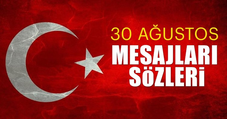 30 Ağustos mesajları ile bugünü unutma! Atatürk sözleri ve 30 Ağustos Zafer Bayramı mesajları burada