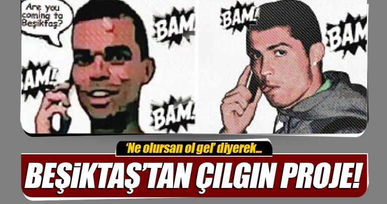 Beşiktaş'tan çılgın 'come to' projesi!