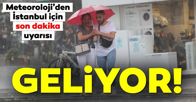 Meteoroloji'den İstanbul için son dakika hava durumu ve sağanak yağış uyarısı yapıldı! Yarına dikkat...