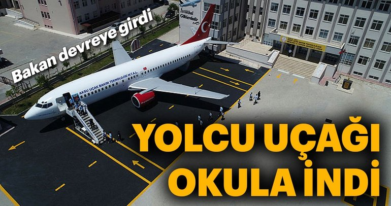 Antalya'da lise bahçesindeki yolcu uçağı göreve hazır