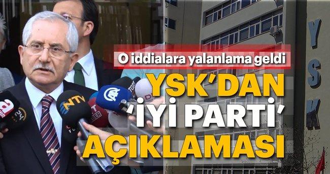 Son dakika: YSK'dan İyi Parti açıklaması