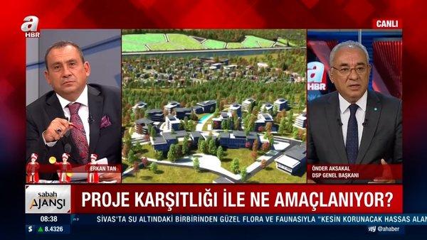 DSP Genel Başkanı Önder Aksakal'dan canlı yayında önemli açıklamalar! Proje karşıtlığı ile ne amaçlıyor?